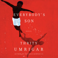 Everybody's Son - Thrity Umrigar