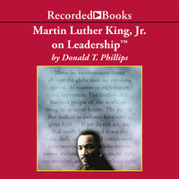 Martin Luther King, Jr., on Leadership - Donald T. Phillips