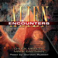 Alien Encounters - The Secret Behind the UFO Phenomenon - Chuck Missler, Mark Eastman