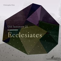 The Old Testament 21 - Ecclesiates - Christopher Glyn