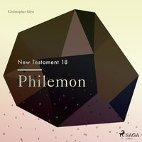 The New Testament 18 - Philemon - Christopher Glyn