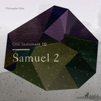 The Old Testament 10 - Samuel 2 - Christopher Glyn