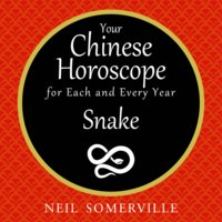 Your Chinese Horoscope for Each and Every Year - Snake - Neil Somerville
