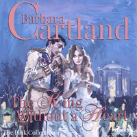 The King without a Heart - Barbara Cartland
