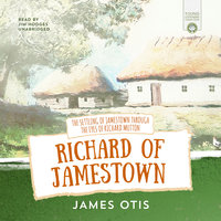 Richard of Jamestown - James Otis