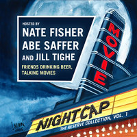 Movie Nightcap: The Reserve Collection, Vol. 1 - Nate Fisher, Abe Saffer, Jill Tighe