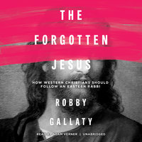 The Forgotten Jesus - Robby Gallaty