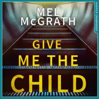 Give Me the Child - Mel McGrath
