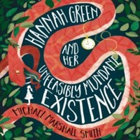 Hannah Green and Her Unfeasibly Mundane Existence - Michael Marshall Smith