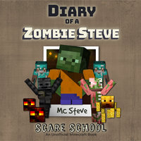 Scare School (An Unofficial Minecraft Diary Book) - MC Steve