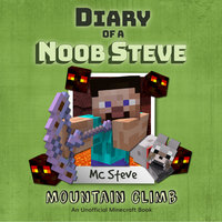 Mountain Climb (An Unofficial Minecraft Diary Book) - MC Steve