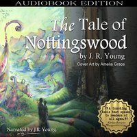 The Tale of Nottingswood - J.R. Young