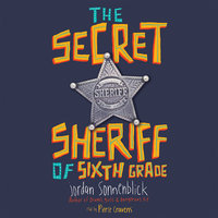 The Secret Sheriff of Sixth Grade - Jordan Sonnenblick