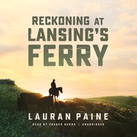 Reckoning at Lansing's Ferry - Lauran Paine
