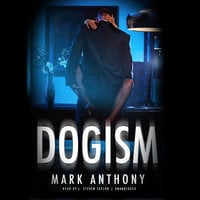 Dogism - Mark Anthony