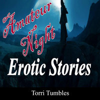 Amateur Night Erotic Stories - Torri Tumbles