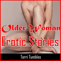 Older Woman Erotic Stories - Torri Tumbles