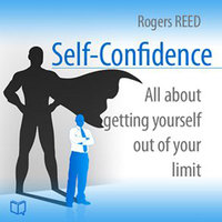 Self-Confidence. All about getting yourself out of your limit - Rogers Reed
