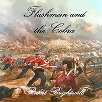 Flashman and the Cobra - Robert Brightwell