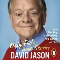 Only Fools and Stories - David Jason
