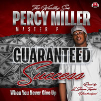 "Guaranteed Success - Percy ""Master P"" Miller"