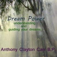 Dream Power - Understanding and Guiding your dreams - Anthony Clayton Carr