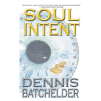 Soul Intent - Book 2 - Dennis Batchelder