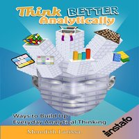 Think Better Analytically - Instafo,Meredith Larissa