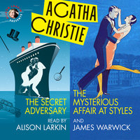 The Secret Adversary and The Mysterious Affair at Styles - Agatha Christie