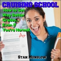 Cruising School - How to Get Way Better Grades - Stan Munslow