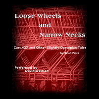 Loose Wheels and Narrow Necks - Brian Price