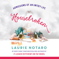 Housebroken - Admissions of an Untidy Life - Laurie Notaro