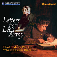 Letters from Lee's Army - Or Memoirs of Life in and Out of the Army in Virgi - Charles Minor Blackford
