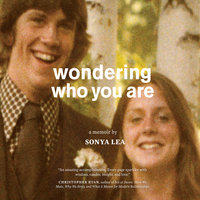 Wondering Who You Are - Sonya Lea