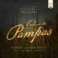 Out on the Pampas - George Alfred Henty