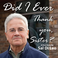 Did I Ever Thank You, Sister? - Sal Di Leo