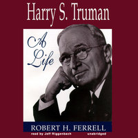 Harry S. Truman - Robert H. Ferrell
