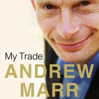 My Trade - Andrew Marr