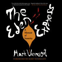 The Eden Express - A Memoir of Insanity - Mark Vonnegut