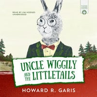 Uncle Wiggily and the Littletails - Howard Garis