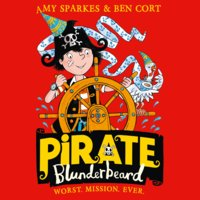 Pirate Blunderbeard: Worst. Mission. Ever. - Amy Sparkes
