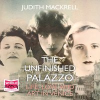 The Unfinished Palazzo - Judith Mackrell