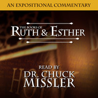 The Books of Ruth & Esther: An Expositional Commentary - Chuck Missler