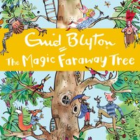The Magic Faraway Tree: 02: The Magic Faraway Tree - Enid Blyton