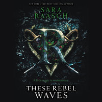 These Rebel Waves - Sara Raasch