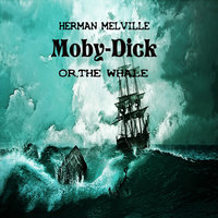 Moby Dick,or the Whale - Herman Melville