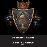 Le Morte D'Arthur - Vol. 1 - Sir Thomas Malory