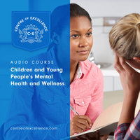 Children and Young People's Mental Health and Wellness - Centre of Excellence