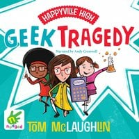 Happyville High: Geek Tragedy - Tom McLaughlin