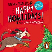Dog Diaries: Happy Howlidays! - James Patterson,Steven Butler